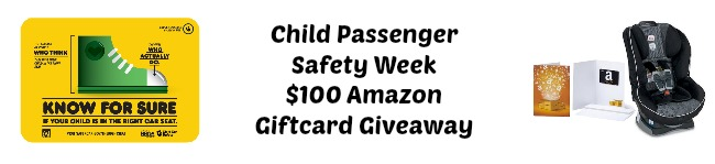 Child Passenger Safety Week $100 Amazon Giftcard Giveaway 18+ US Ends 10/1