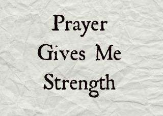 Prayer Gives Me Strength