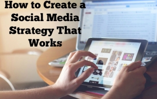 How to Create a Social Media Strategy That Works