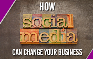 How Social Media Can Change Your Business