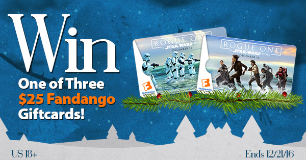 Win a limited edition Rogue One Fandango $25 gift card! 3 winners! US 18+. Ends 12/21/16