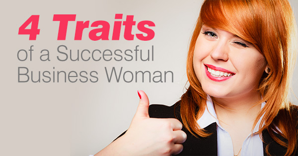 Four Traits of a Successful Business Woman